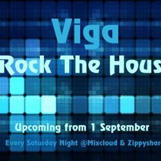 Viga - Rock The House EDM 01-09-2012