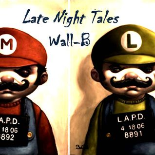 Late Night Tales - Wall-B