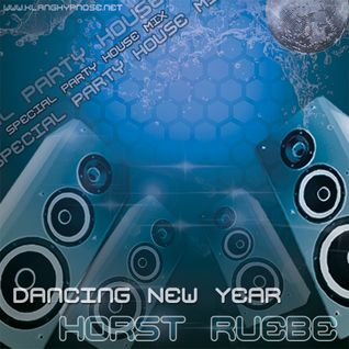 Horst Ruebe - Dancing New Year [special house mix]