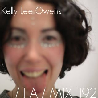 IA MIX 192 Kelly Lee Owens