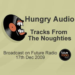 Hungry Audio Noughties Radio Show