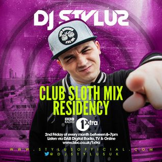 Stylus - Club Sloth 1Xtra - Weekend Warmer Mini Mix