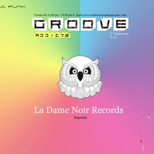 Groove Addicts 13 especial La Dame Noir Records