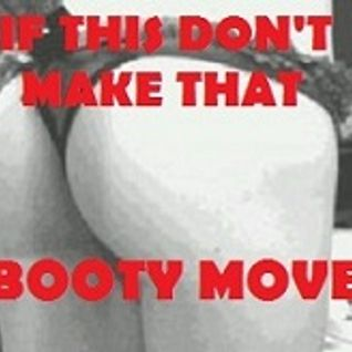 Booty Call - If This Don't Make That Booty Move...