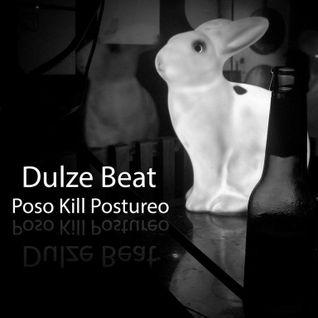 Dulze Beat-Poso Kill Postureo