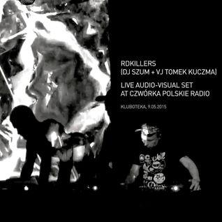 RDKillers @ Czwórka PR (Kluboteka 9.05.2015)
