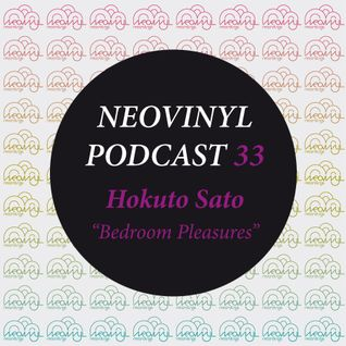 Neovinyl Podcast 33 - Hokuto Sato - Bedroom Pleasures