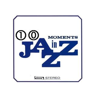 10 MOMENTS IN JAZZ! Nu Jazz, Jazz Fusion, Latin Jazz, etc.