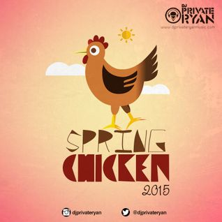 DJ Private Ryan Presents - Spring Chicken 2015