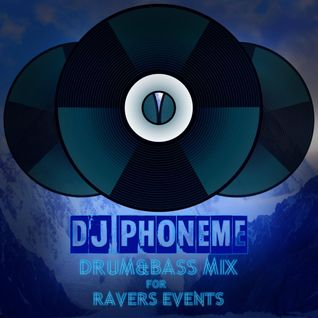 DJ Phoneme - Drum&Bass mix for Ravers Events