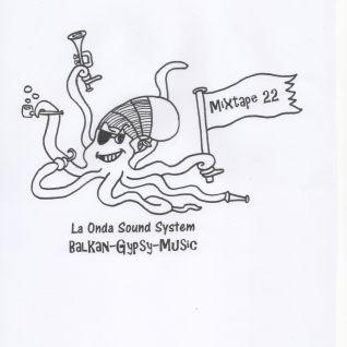 La Onda Sound System - Balkan Gypsy Mixtape 22 by DJ Yoda (October 2016)