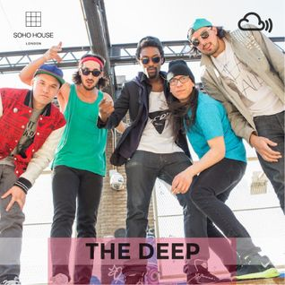 SOHO HOUSE MUSIC // 009: THE DEEP