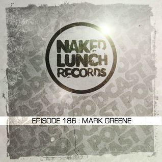 Naked Lunch PODCAST #186 - MARK GREENE