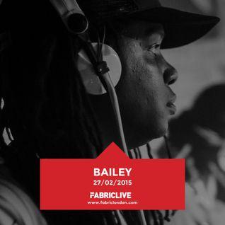 Bailey - FABRICLIVE Promo Mix (Feb 2015)