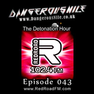 DangerousNile - The Detonation Hour Red Road FM Episode 043 (19/06/2015)