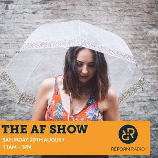 The AF Show 20th August 2016