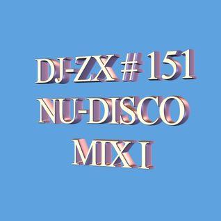DJ-ZX # 151 NU-DISCO MIX I
