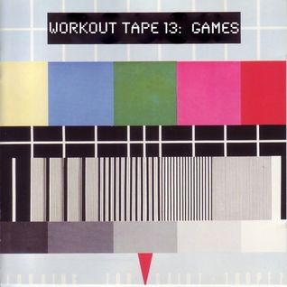 Workout Tape #13: Games