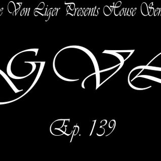 George Von Liger Presents House Sensations Ep. 139