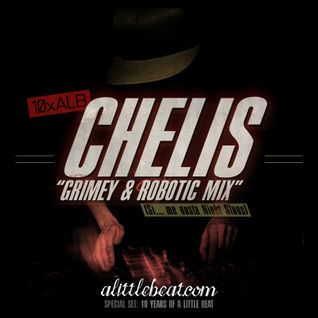 ALBx10: Chelis - 'Grimey & Robotic mix'