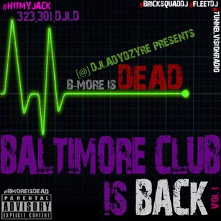#BMOREisDEAD ... #BALTIMORECLUB IS BACK!