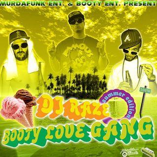 BOOTY LOVE GANG & DJ RAZE - XXX-CLUSIVE SUMMER EDIT MIXSHOW - 2010