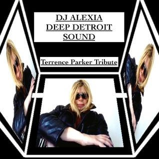Dj Alexia: Classic Deep Detroit Sound - (Terrence Parker Tribute)