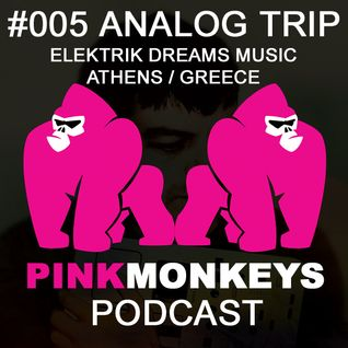 PINKMONKEYS PODCAST #005 ANALOG TRIP