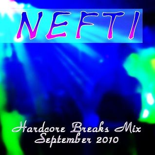 Nefti - Hardcore Breaks Mix September 2010