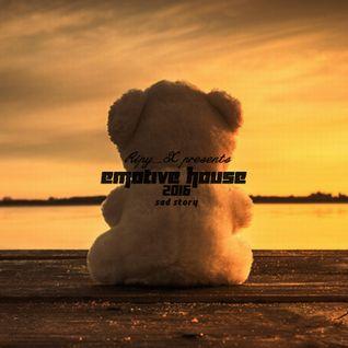 Ripy_X presents Emotive House 2016 Sad Story
