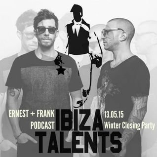 ERNEST + FRANK - Special Podcast for Ibiza Talents Winter Closing Party 13.05.15 @ Pacha Ibiza