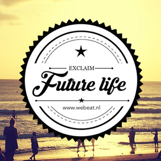 Future Life #047 | We Beat Records | Mixed by Exclaim | Future House