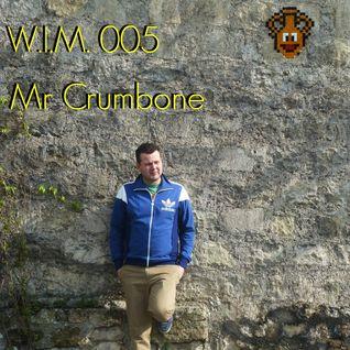 W.I.M. MIXES 005 - MR CRUMBONE