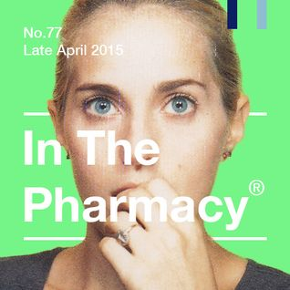 In The Pharmacy #77 - Late April 2015