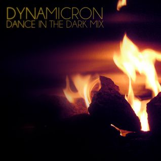 Dynamicron: Dance In The Dark Mix