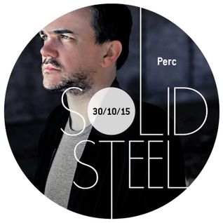 Solid Steel Radio Show 30/10/2015 Hour 1 - Perc