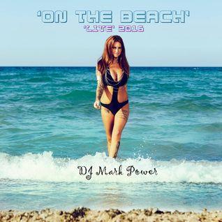 On The Beach 'LIVE' Me Myself & I  (Nu Disco)