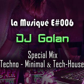 La Musiqué E#006 - DJ Golan Special Mix (Tech-House)