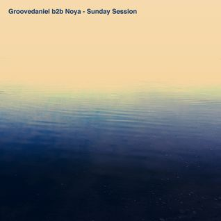 Groovedaniel b2b Noya - Sunday Session - 18 May 2014