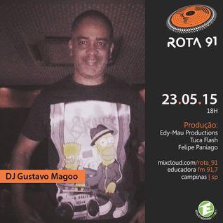 Rota 91 - 23/05/2015 Guest DJ Gustavo Magoo