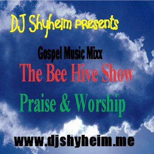 The Bee Hive Show Special Edition (Praise and Worship)