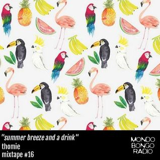 "168. Thomie Mixtape #16 ""Summer Breeze and a Drink"""