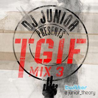 DJ JUNIOR - TGIF MIX 3 (Reggae Edition)