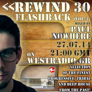 REWIND Episode 30 - Flashback (vol.3) mixed by Paul Nowhere (27.07.14)