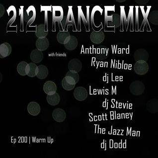 Jazz Man & DJ Stevie - 212 Trance Mix Ep 200 Warm Up (Part 02)