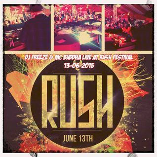 DJ Freeze & MC Buddha Live At RUSH Festival 13-06-2015
