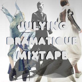 JULYING DRAMATIQUE MIXTAPE