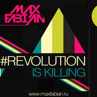 Max Fabian - Revolution Is Killing