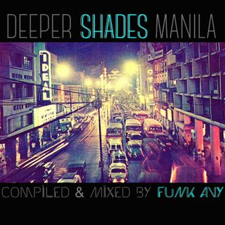 DEEPER SHADES MANILA (Compiled & Mixed by Funk Avy)