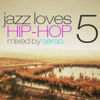 Jazz Loves Hip-Hop Mix 05 by Sergo